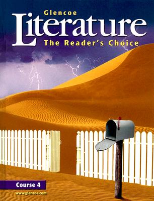 Glencoe Literature Course 4: The Readers Choice - Wilhelm, Jeffrey (Consultant editor)