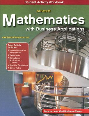 Glencoe Mathematics with Business Applications Student Activity Workbook - McGraw-Hill/Glencoe (Creator)
