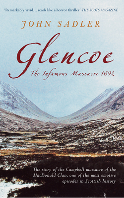 Glencoe: The Infamous Massacre 1692 - Sadler, John