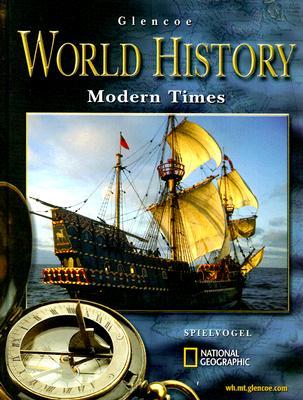 Glencoe World History Modern Times - Spielvogel, Jackson J, PhD
