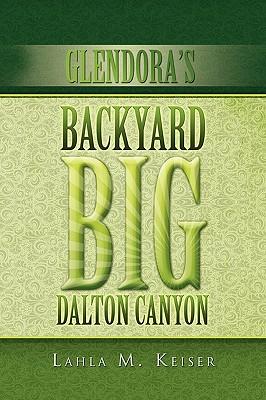 Glendora's Backyard Big Dalton Canyon - Keiser, Lahla M