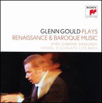Glenn Gould Plays Renaissance & Baroque - Glenn Gould (piano)