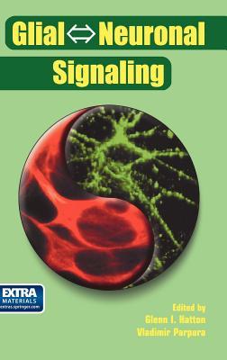 Glial Neuronal Signaling - Hatton, Glenn I (Editor)