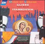 Gliere: Taras Bulba; Stankovych: Rasputin