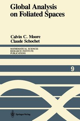 Global Analysis on Foliated Spaces - Moore, Calvin C