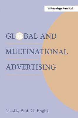 Global and Multinational Advertising - Englis, Basil G. (Editor)