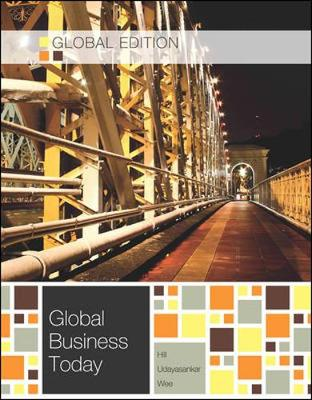 Global Business Today - Hill, Charles W. L., and Udayasankar, Krishna, and Wee, Chow-Hou