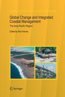 Global Change and Integrated Coastal Management: The Asia-Pacific Region - Harvey, Nick (Editor)