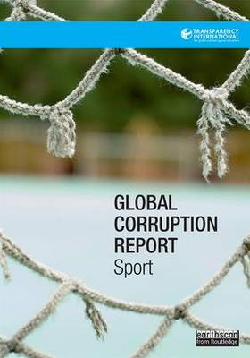Global Corruption Report: Sport - Transparency International (Editor)