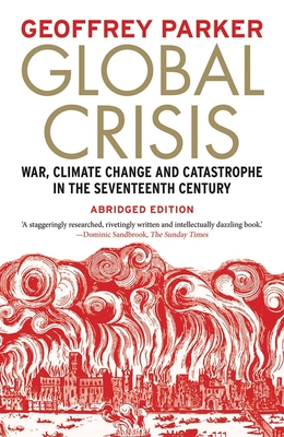 Global Crisis: War, Climate Change and Catastrophe in the Seventeenth Century - Parker, Geoffrey