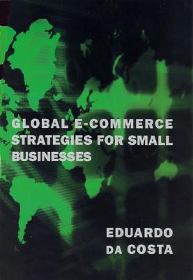 Global E-Commerce Strategies for Small Business - Da Costa, Eduardo