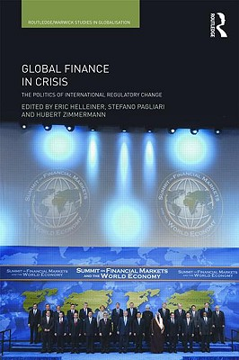 Global Finance in Crisis: The Politics of International Regulatory Change - Helleiner, Eric (Editor), and Pagliari, Stefano (Editor), and Zimmermann, Hubert (Editor)