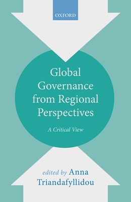 Global Governance from Regional Perspectives: A Critical View - Triandafyllidou, Anna (Editor)