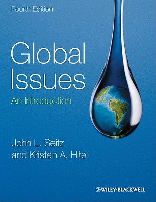 Global Issues: An Introduction - Seitz, John L., and Hite, Kristen A.