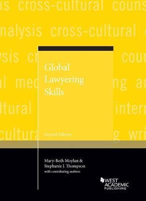 Global Lawyering Skills - Moylan, Mary-Beth, and Thompson, Stephanie