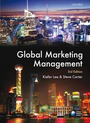 Global Marketing Management - Lee, Kiefer, and Carter, Steve