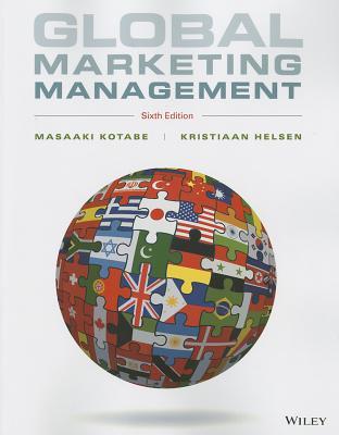 Global Marketing Management - Kotabe, Masaaki, and Helsen, Kristiaan, Professor