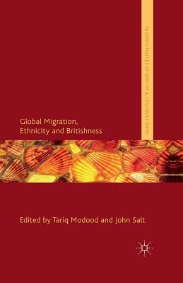 Global Migration, Ethnicity and Britishness - Modood, T (Editor), and Salt, J (Editor)