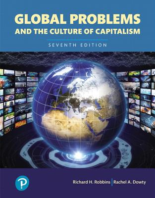 Global Problems and the Culture of Capitalism - Robbins, Richard