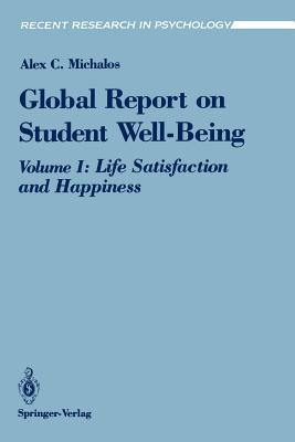 Global Report on Student Well-Being: Life Satisfaction and Happiness - Michalos, Alex C, Dr.