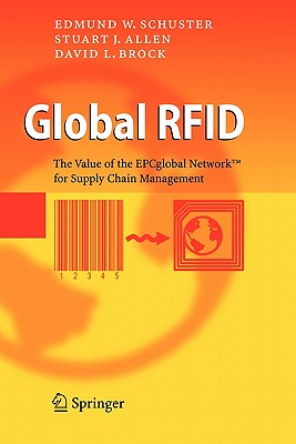 Global RFID: The Value of the EPCglobal Network for Supply Chain Management - Schuster, Edmund W., and Allen, Stuart J., and Brock, David L.