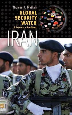 Global Security Watch-Iran: A Reference Handbook - Mattair, Thomas R.