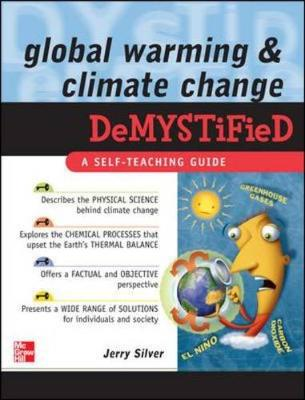 Global Warming and Climate Change Demystified - Silver, Jerry