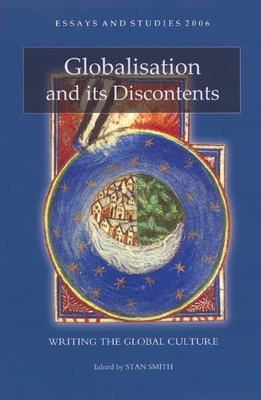 Globalisation and Its Discontents: Writing the Global Culture - Smith, Stan (Editor)