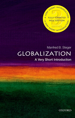 Globalization: A Very Short Introduction - Steger, Manfred