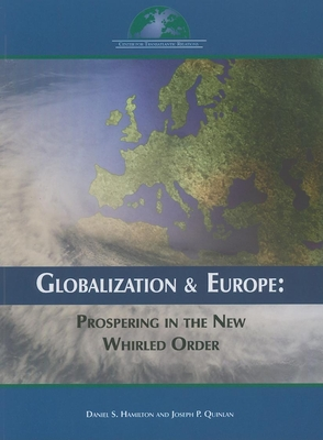 Globalization and Europe: Prospering in the New Whirled Order - Hamilton, Daniel S, and Quinlan, Joseph P