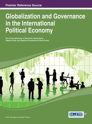 Globalization and Governance in the International Political Economy - Hacioglu, and Hacio Lu, Umit (Editor), and Dincer, Hasan (Editor)