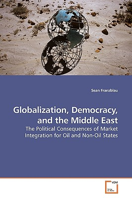 Globalization, Democracy, and the Middle East - Franzblau, Sean