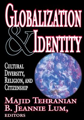 Globalization & Identity: Cultural Diversity, Religion, and Citizenship - Lum, B
