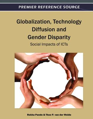 Globalization, Technology Diffusion and Gender Disparity: Social Impacts of Icts - P Van Der Weide, Theo, and Van Der Weide, Theo (Editor), and Pande, Rekha (Editor)