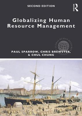 Globalizing Human Resource Management - Sparrow, Paul, and Brewster, Chris, and Chung, Chul