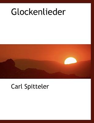 Glockenlieder - Spitteler, Carl