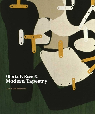 Gloria F. Ross & Modern Tapestry - Hedlund, Ann Lane