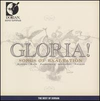 Gloria, Songs of Exaltation - Capella Alamire; Ensemble Corund; Les Violons du Roy; Proteus 7; Sarband; Slavyanka; Solid Brass;...