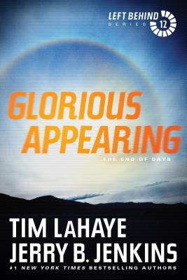 Glorious Appearing: The End of Days - LaHaye, Tim, Dr.