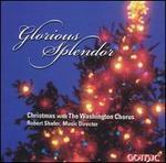 Glorious Splendor: Christmas With the Washington Chorus