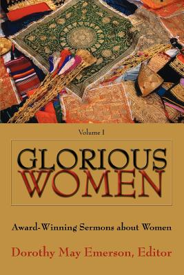 Glorious Women: Award-Winning Sermons about Women - Emerson, Dorothy May, and Smith, Bonnie H