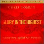 Glory in the Highest: Christmas Songs of Worship [CD/DVD] - Chris Tomlin