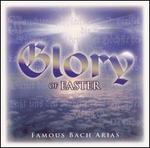Glory of Easter: Famous Bach Arias