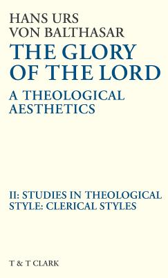 Glory of the Lord Vol 2: Studies in Theological Style: Clerical Styles - Von Balthasar, Hans Urs, Cardinal