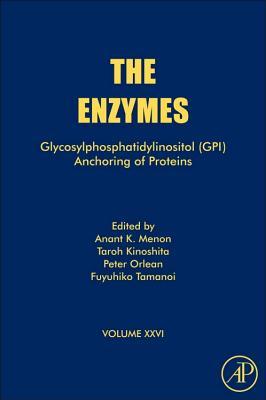 Glycosylphosphatidylinositol (Gpi) Anchoring of Proteins - Menon, Anant Kumar (Editor), and Kinoshita, Taroh (Editor), and Orlean, Peter A (Editor)