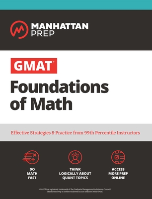GMAT Foundations of Math: 900+ Practice Problems in Book and Online - Manhattan Prep