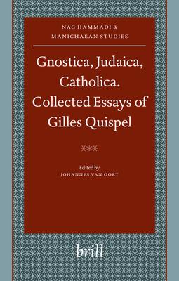 Gnostica, Judaica, Catholica. Collected Essays of Gilles Quispel - Quispel, Gilles, and Oort, Johannes