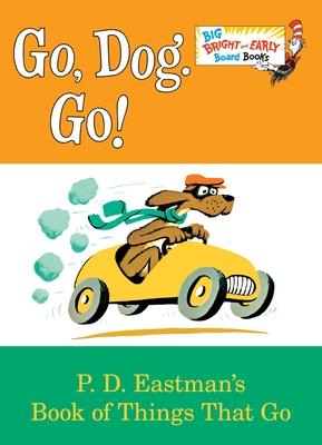 Go, Dog. Go! - Eastman, P D
