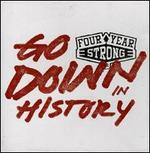 Go Down in History