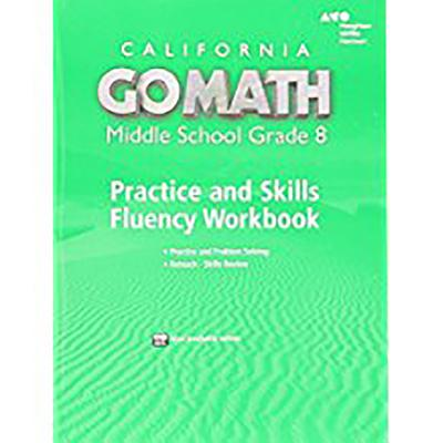 Go Math! California: Practice Fluency Workbook Grade 8 - Holt McDougal (Prepared for publication by)